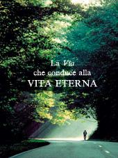 La Via che conduce alla vita Eterna