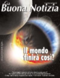 Cosa intende la Bibbia per fine del mondo? - Novembre/Dicembre 2003