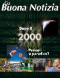Dopo l'anno 2000 pericoli globali o paradiso? - Novembre/Dicembre 1999