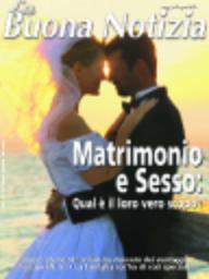 Matrimonio e sesso: qual è il loro vero scopo? - Maggio/Giugno 2003