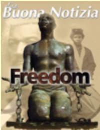 Non più schiavi. Ma c'è un'altra libertà ancora da conquistare! - Gennaio/Febbraio 2000