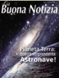 Pianeta Terra: questa sorprendente astronave! - Luglio/Settembre 2008