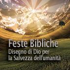 Feste Bibliche: Disegno di Dio per la salvezza dell'umanità
