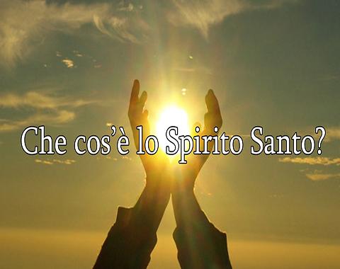 Che cos'è lo Spirito Santo