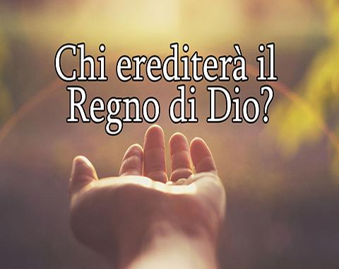 Chi erediterà il regno di Dio