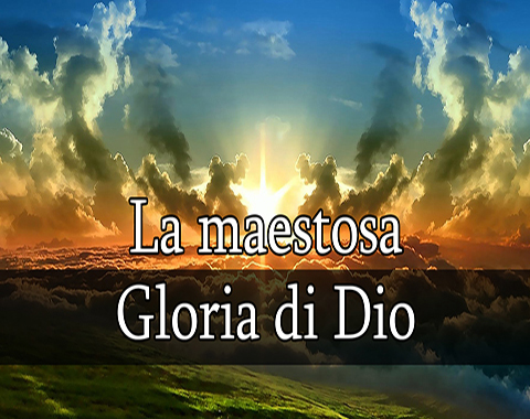 La maestosa gloria di Dio