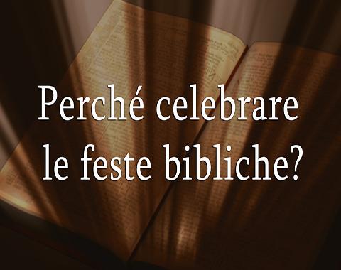 Perché celebrare le feste bibliche