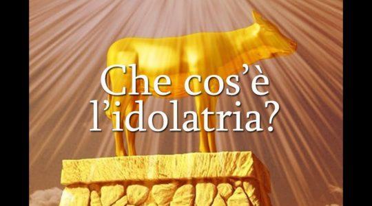 Che cos'è l'idolatria?