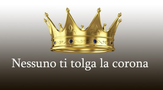 Nessuno ti tolga la corona