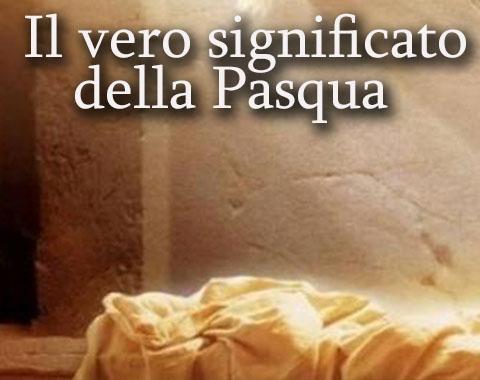 Il vero significato della Pasqua-grande