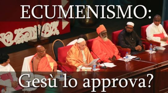 Ecumenismo: Ma Gesù lo approva?