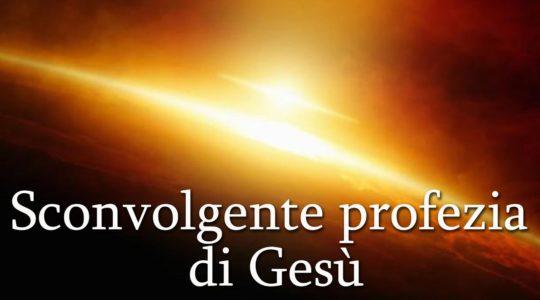 Sconvolgente profezia di Gesù