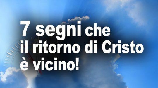Segni profetici che il ritorno di Cristo è vicino