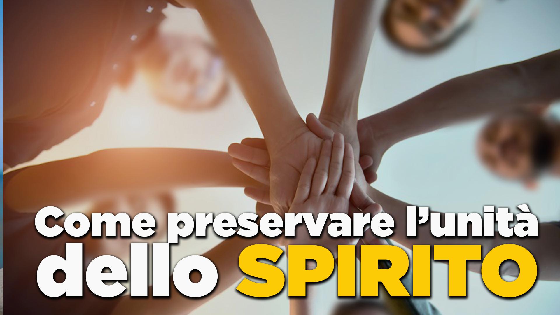 Come preservare l'unita dello Spirito